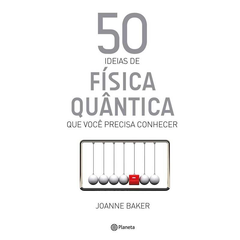 50 Ideias fantásticas sobre Física Quântica