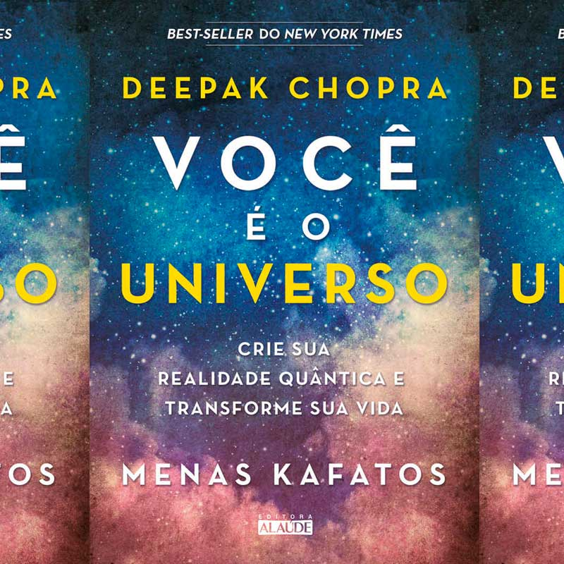 O universo de Deepak Chopra e MenasKafatos – Best-seller